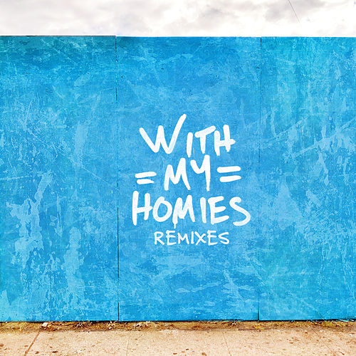 With My Homies (Remixes) von Two Friends