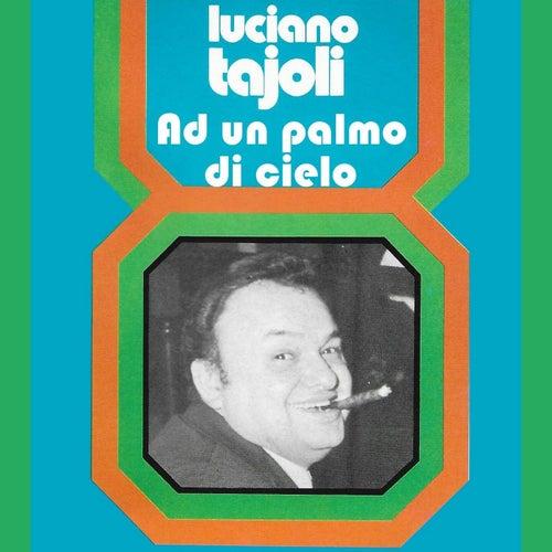 Ad un palmo di cielo von Luciano Tajoli