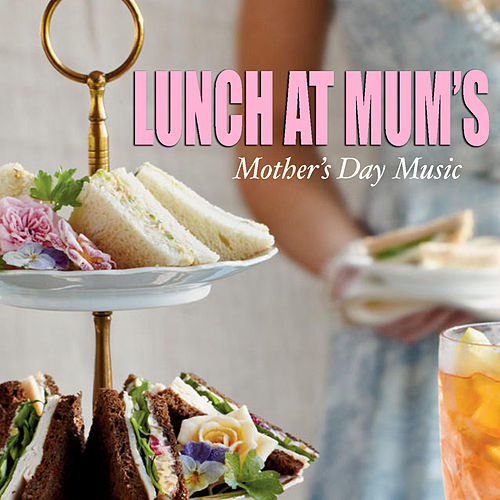 Lunch At Mum's Mother's Day Music de Various Artists