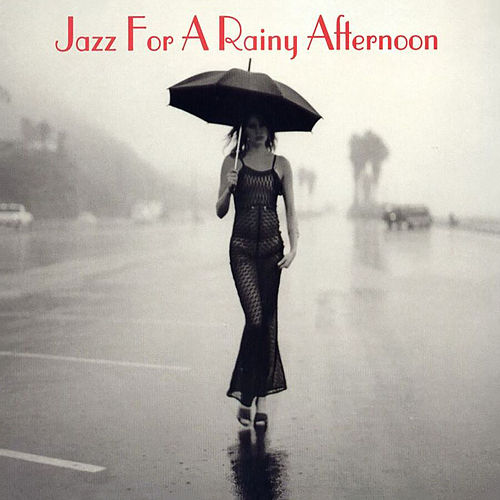 Jazz For A Rainy Afternoon von Various Artists