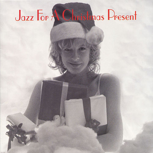 Jazz For A Christmas Present by Various Artists