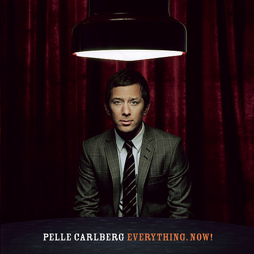 Everything. Now! de Pelle Carlberg