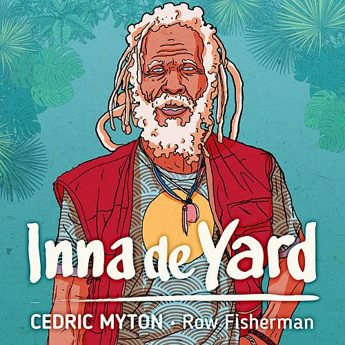 Row Fisherman (feat. Cedric Myton) - Single von Inna de Yard