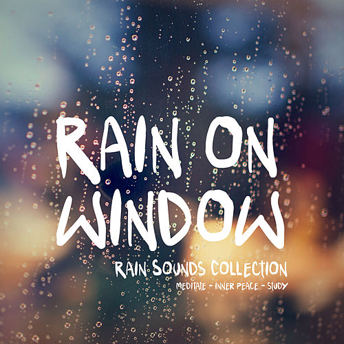 Rain on Window de Rain Sounds Collection