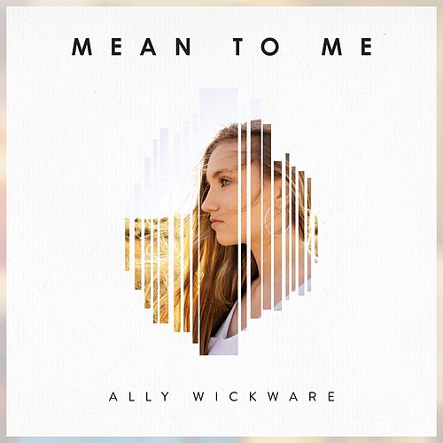 Mean to Me by Ally Wickware