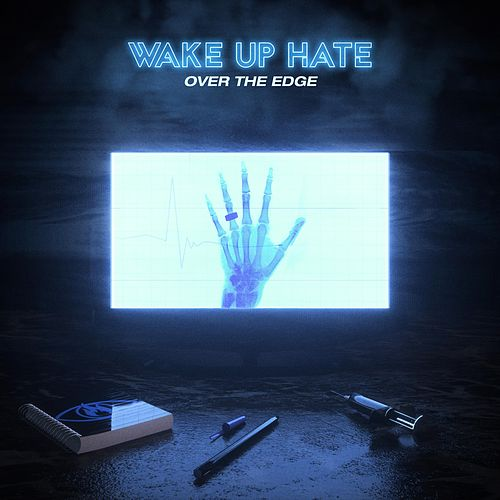 Over the Edge by Wake Up Hate