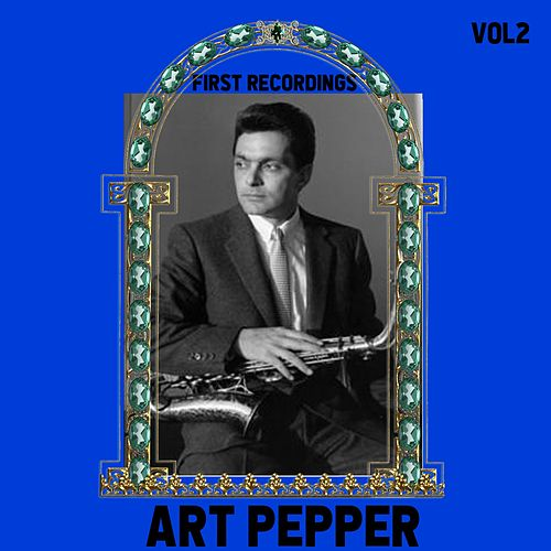 Art Pepper / First Recordings, Vol. 2 de Art Pepper
