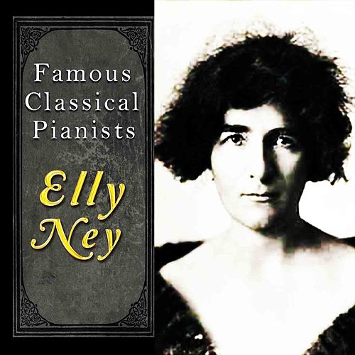 Famous Classical Pianists / Elly Ney von Elly Ney
