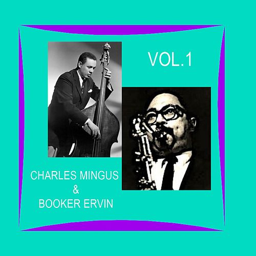 Charles Mingus & Booker Ervin / First Recordings, Vol. 1 by Charles Mingus