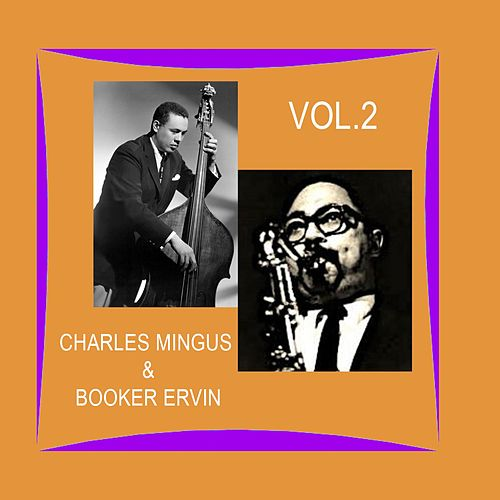 Charles Mingus & Booker Ervin / First Recordings, Vol. 2 by Charles Mingus
