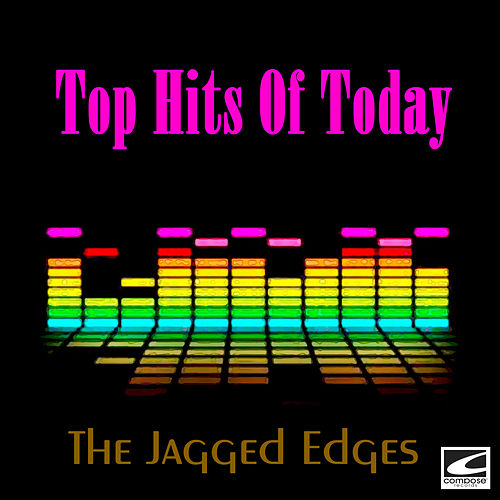 Top Hits Of Today de The Jagged Edges