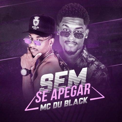 Sem se apegar di MC Du Black