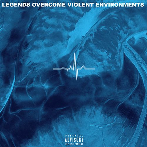 Legends Overcome Violent Environments by Yg Legendary