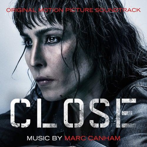 Close (Original Motion Picture Soundtrack) by Marc Canham