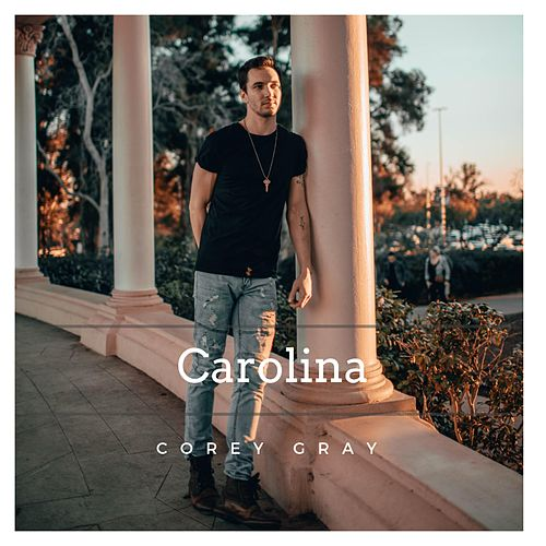 Carolina (Acoustic) by Corey Gray