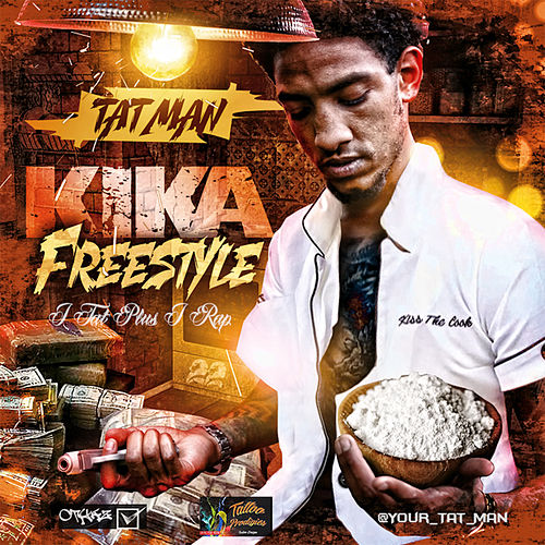 Kika Freestyle von Tat Man