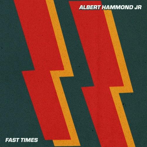 Fast Times by Albert Hammond Jr.
