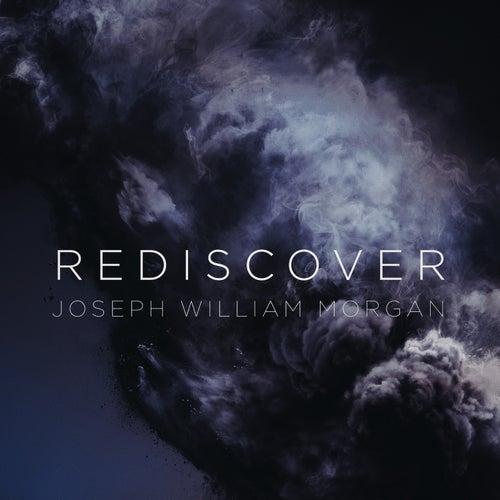 Rediscover di Joseph William Morgan