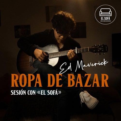 Ropa de Bazar (En vivo desde El Sofá) de Ed Maverick