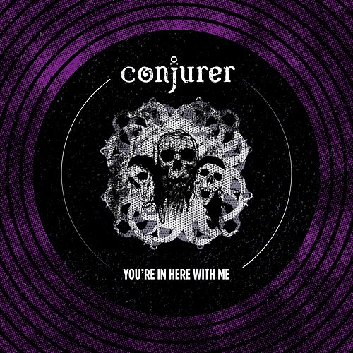 You're in Here With Me by Conjurer