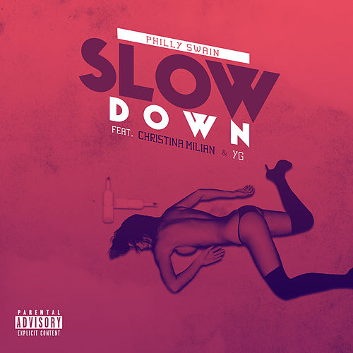 Slow Down (feat. Christina Milian & YG) von Philly Swain