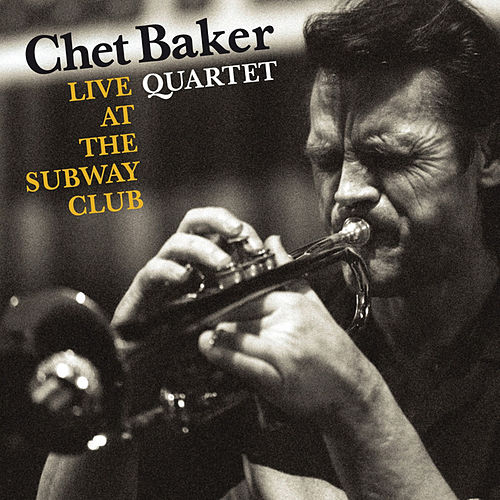Live at the Subway Club by Chet Baker