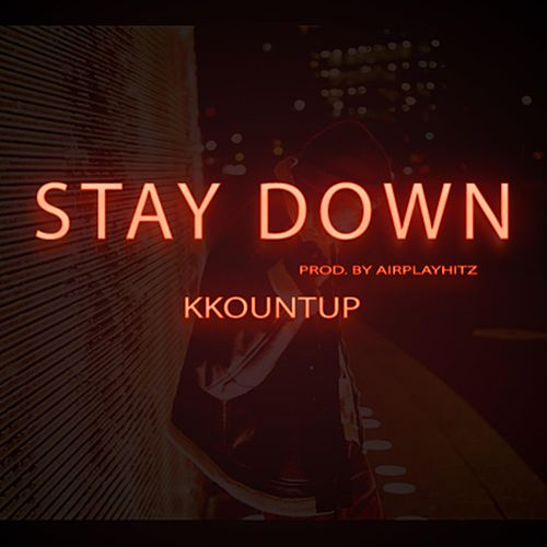 Stay Down by Kkountup