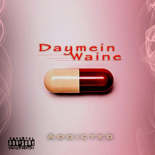 Addicted by Daymein Waine