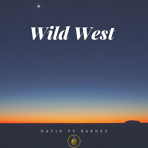 Wild West by David Tv Barnes