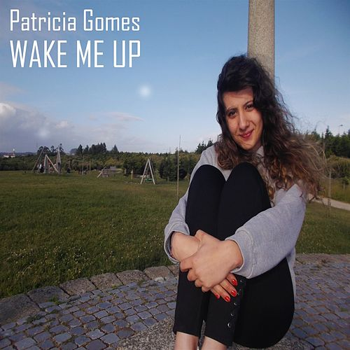 Wake Me Up von Patricia Gomes