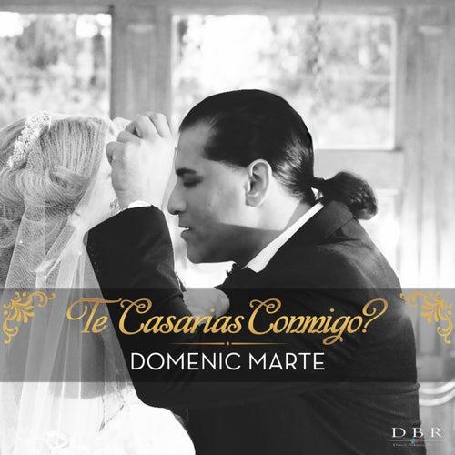 Te Casarias Conmigo? by Domenic  Marte