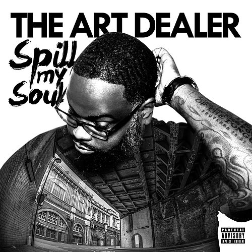 Spill My Soul de The Art Dealer