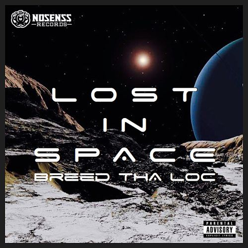 Lost in Space by Breed Tha Loc
