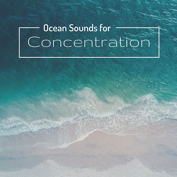 Ocean Sounds for Concentration - Calming Seas, Ocean    by