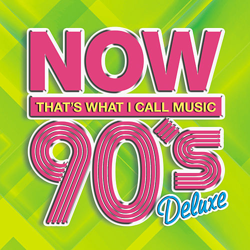 NOW 90's Deluxe by Various Artists
