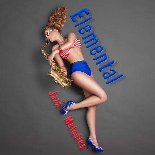 Elemental Jazz Melodies von Gold Lounge