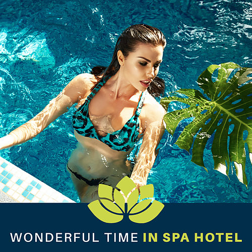 Wonderful Time in Spa Hotel – Soft Relaxing Music for Spa, Wellness & Massage von Massage Tribe