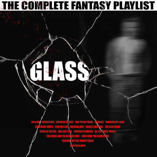 Glass - The Complete Fantasy Playlist by Various Artists