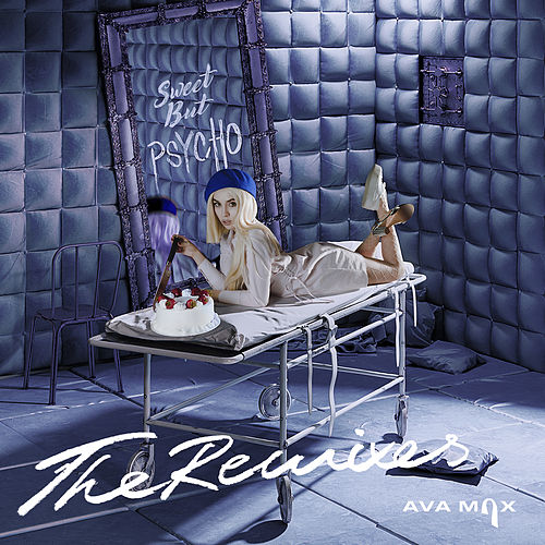 Sweet but Psycho (The Remixes) von Ava Max
