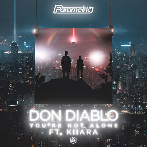 You're Not Alone (feat. Kiiara) von Don Diablo