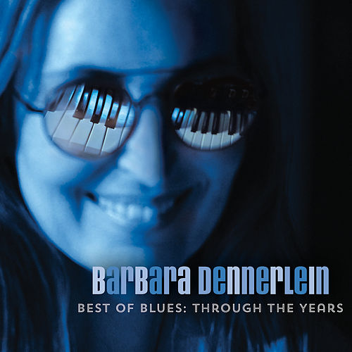 Best Of Blues - Through The Years de Barbara Dennerlein