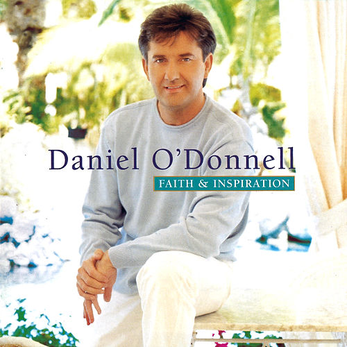 Faith & Inspiration de Daniel O'Donnell