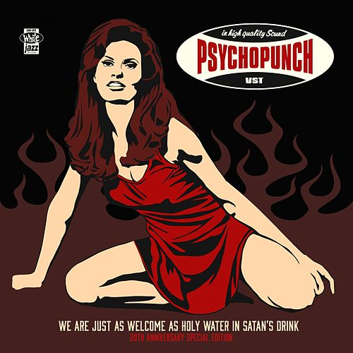 We Are Just as Welcome as Holy Water in Satan's Drink (20th Anniversary Special Edition) by Psychopunch