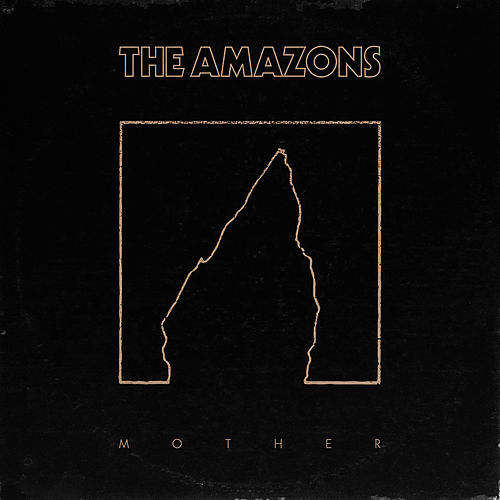 Mother by The Amazons