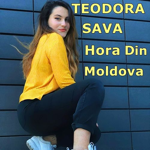 Hora Din Moldova by Teodora Sava