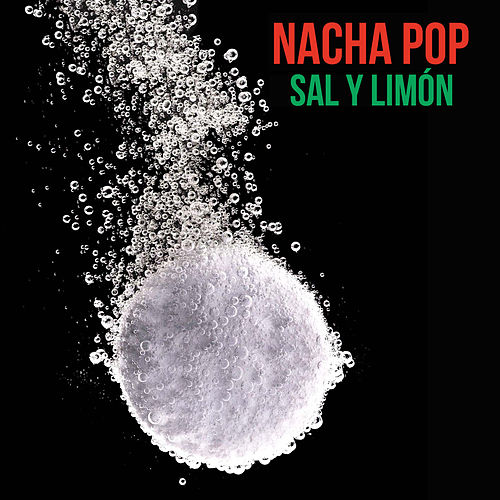 Sal y Limon de Nacha Pop