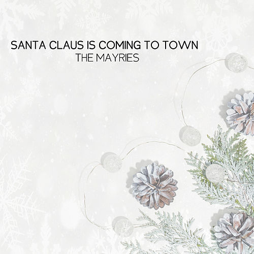 Santa Claus Is Coming To Town von The Mayries