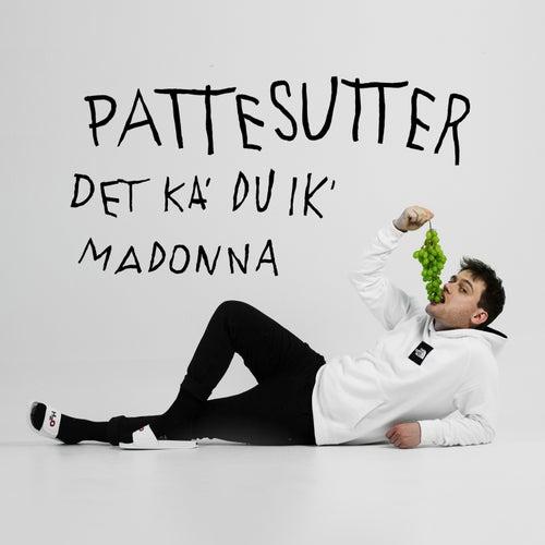 Det Ka' Du Ik' by Pattesutter