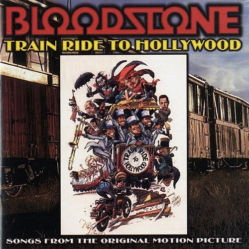 Train Ride to Hollywood (Original Motion Picture Soundtrack) by Bloodstone