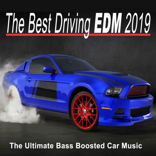 The Best Driving EDM 2019 the Ultimate Bass Boosted    by